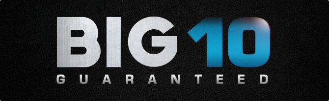 The Big 10 Guaranteed
