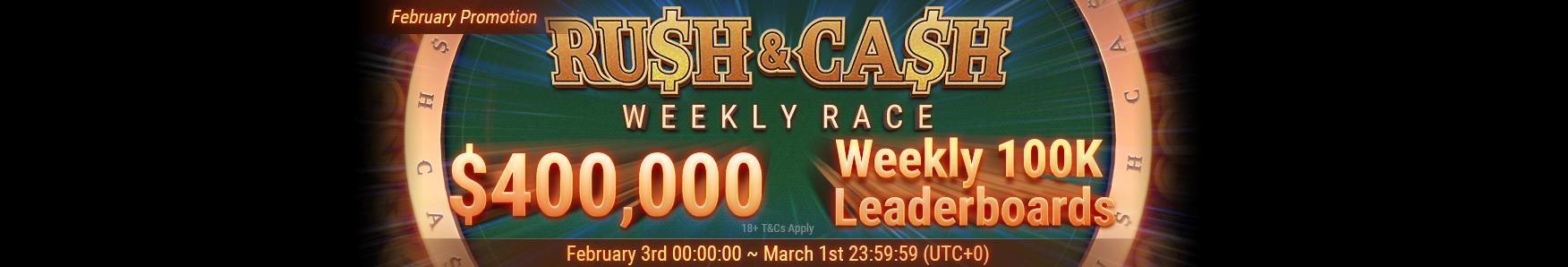 Rush & cash Weekly race
